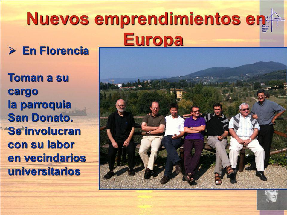 Nuevos emprendimientos en Europa En Florencia En Florencia Toman a su cargo la parroquia San Donato. Se involucran con su labor en vecindarios univers
