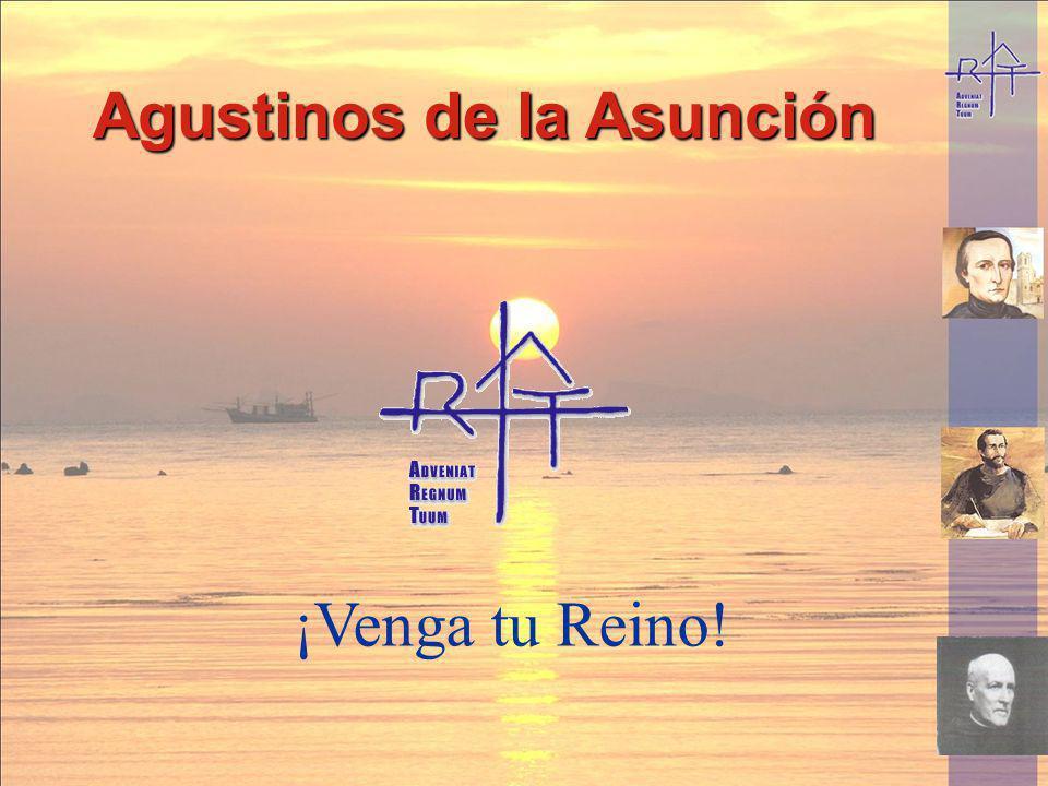 Agustinos de la Asunción ¡Venga tu Reino!