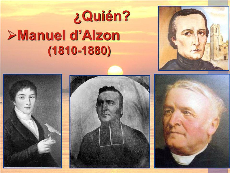 Manuel dAlzon Manuel dAlzon (1810-1880) (1810-1880) ¿Quién?