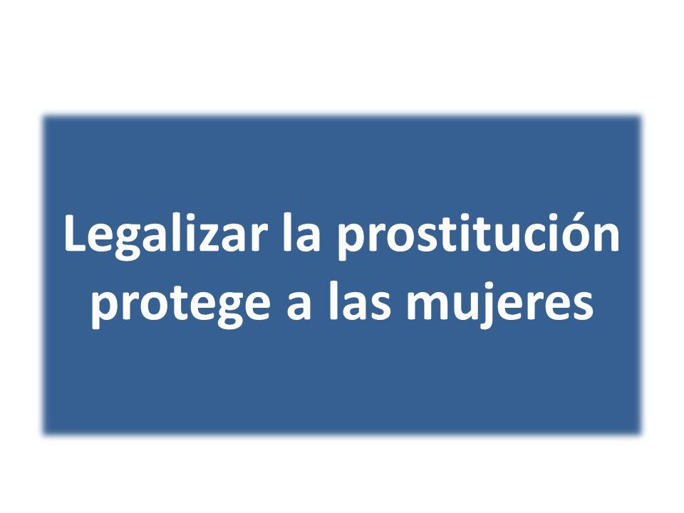 Legalizar la prostitución protege a las mujeres
