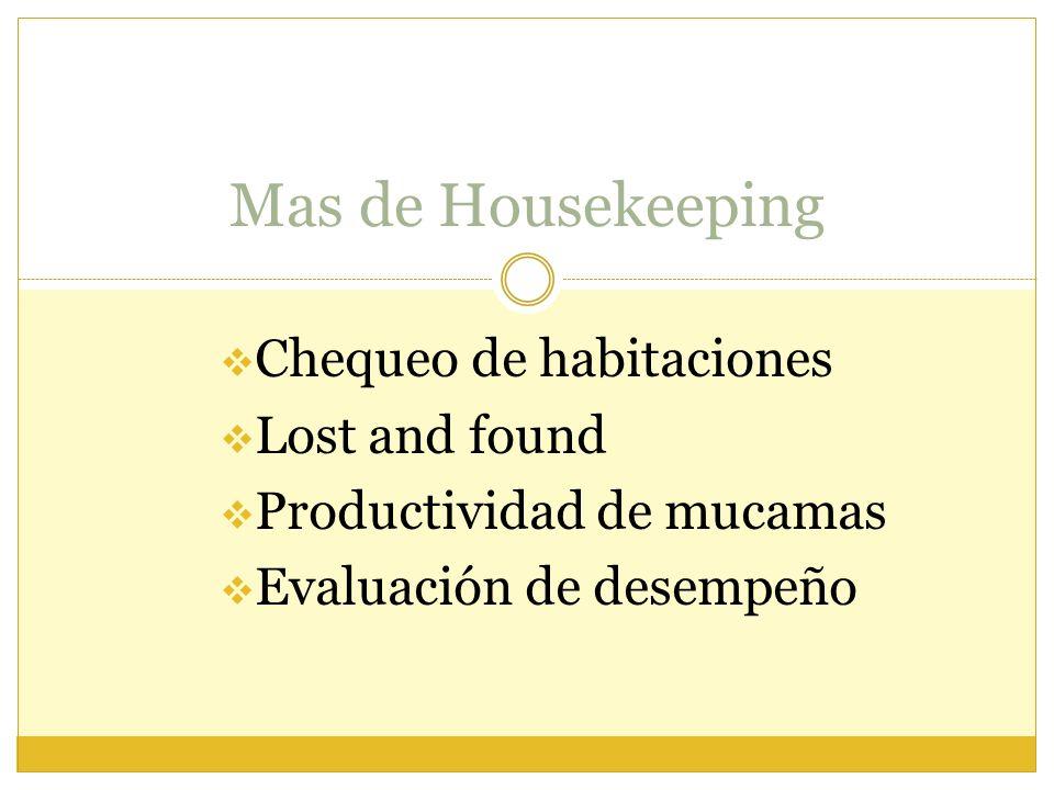 Chequeo de habitaciones Lost and found Productividad de mucamas Evaluación de desempeño Mas de Housekeeping