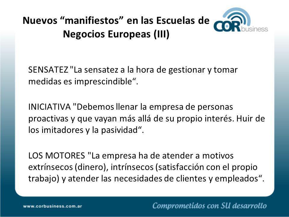 Nuevos manifiestos en las Escuelas de Negocios Europeas (III) SENSATEZ La sensatez a la hora de gestionar y tomar medidas es imprescindible.