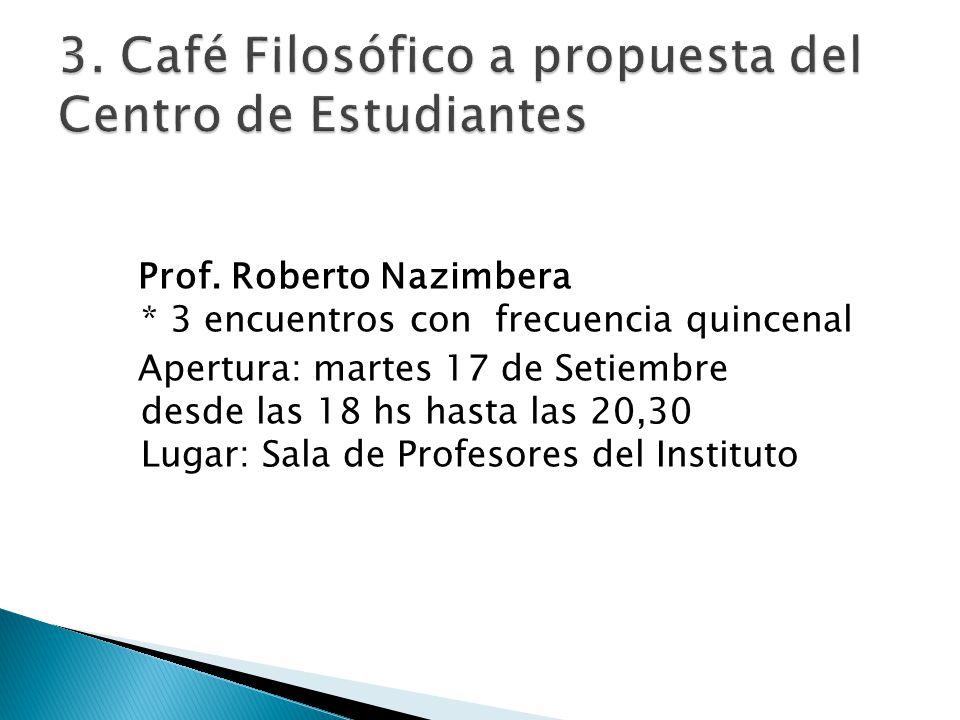 Prof. Roberto Nazimbera * 3 encuentros con frecuencia quincenal Apertura: martes 17 de Setiembre desde las 18 hs hasta las 20,30 Lugar: Sala de Profes