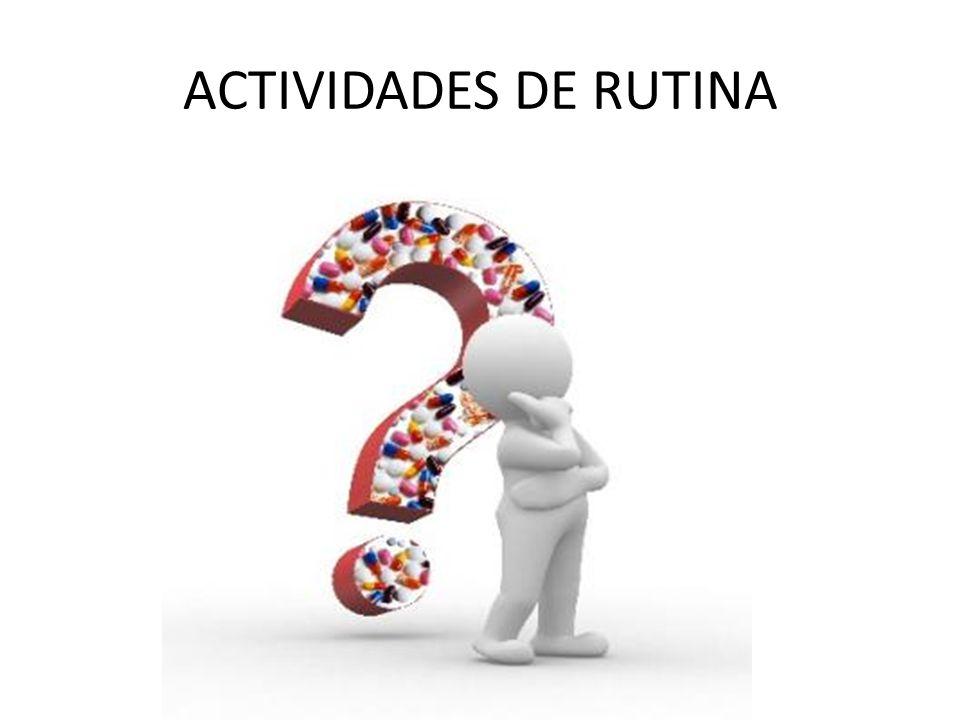 ACTIVIDADES DE RUTINA