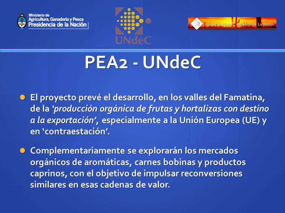 PEA2 - UNdeC El proyecto prevé el desarrollo, en los valles del Famatina, de la producción orgánica de frutas y hortalizas con destino a la exportación, especialmente a la Unión Europea (UE) y en contraestación.