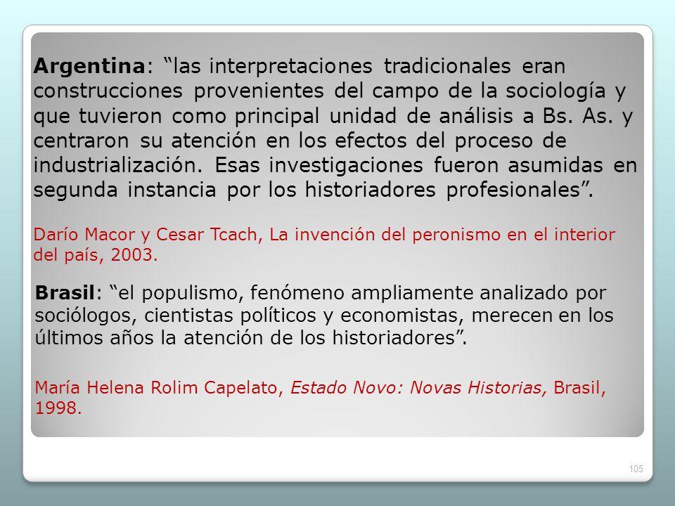 Argentina: las interpretaciones tradicionales eran construcciones provenientes del campo de la sociología y que tuvieron como principal unidad de anál
