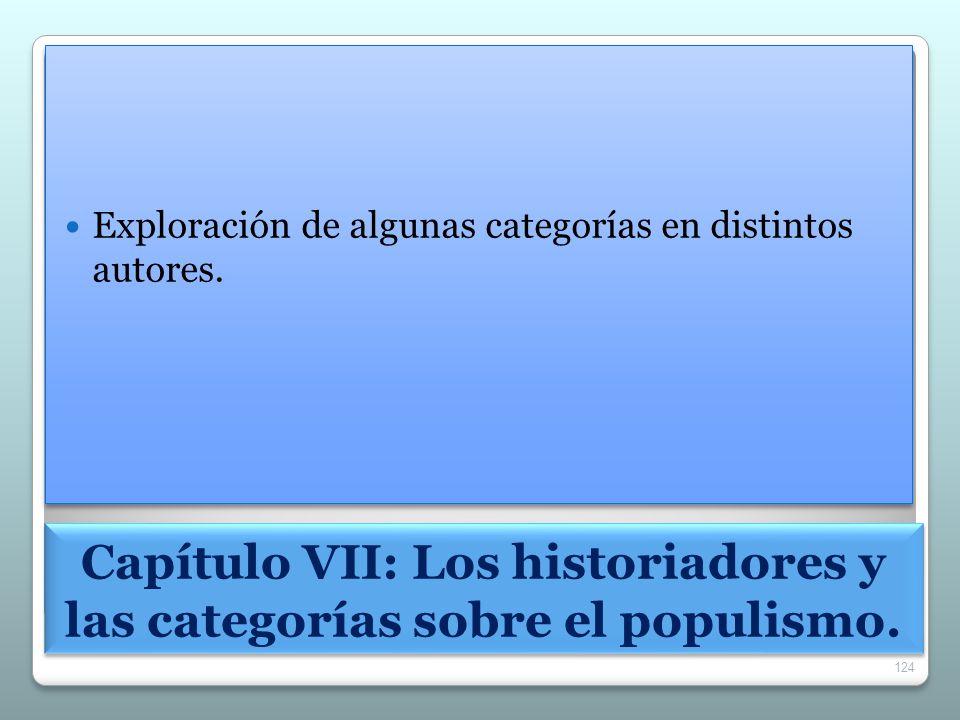 Capítulo VII: Los historiadores y las categorías sobre el populismo. Exploración de algunas categorías en distintos autores. 124