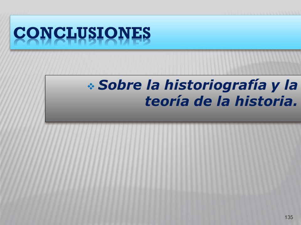 Sobre la historiografía y la teoría de la historia. 135