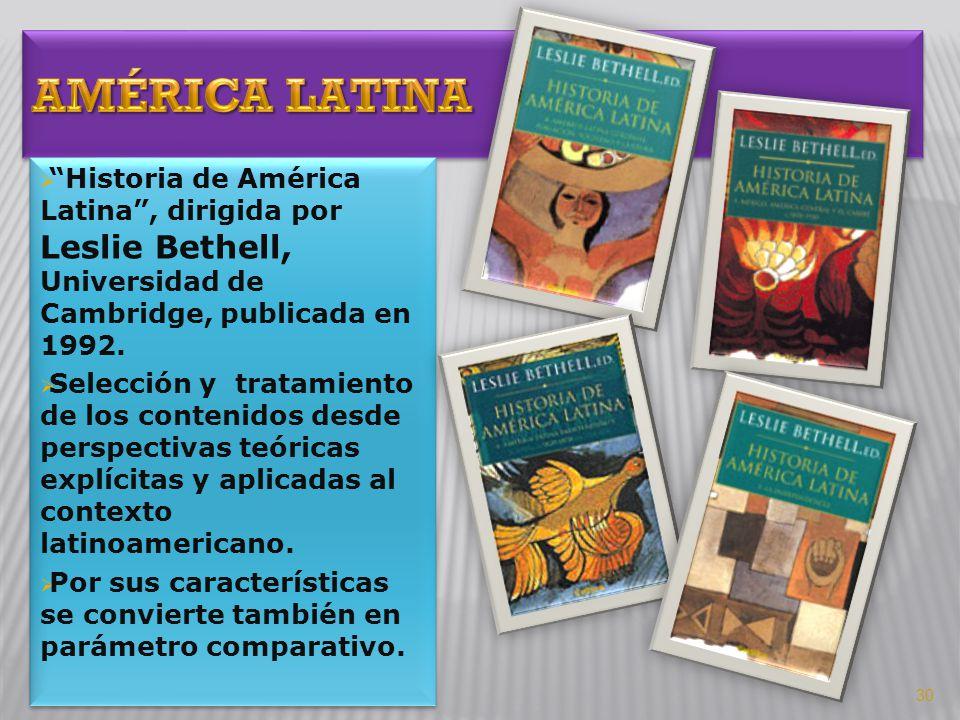 Historia de América Latina, dirigida por Leslie Bethell, Universidad de Cambridge, publicada en 1992. Selección y tratamiento de los contenidos desde