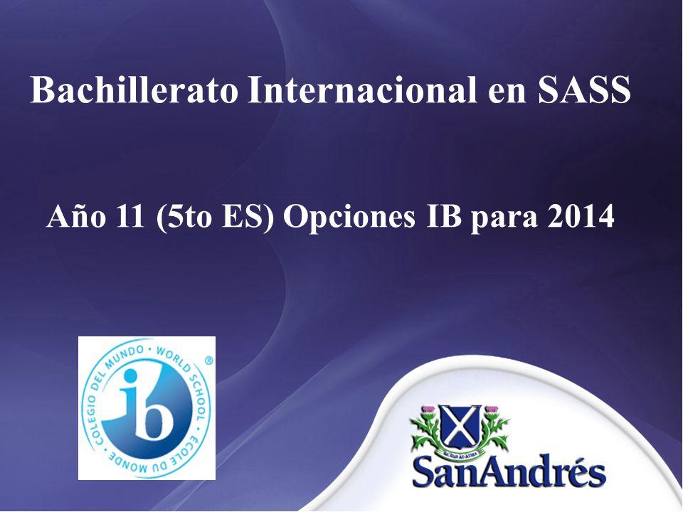 Bachillerato Internacional en SASS Año 11 (5to ES) Opciones IB para 2014