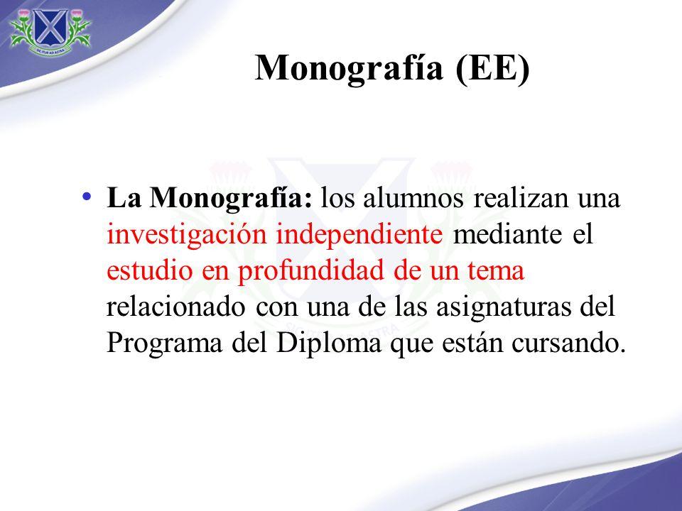 Monografía (EE) La Monografía: los alumnos realizan una investigación independiente mediante el estudio en profundidad de un tema relacionado con una