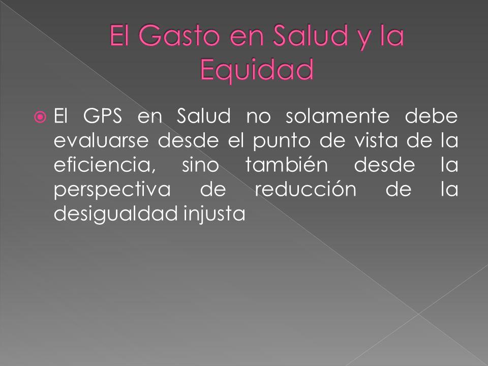 El GPS en Salud no solamente debe evaluarse desde el punto de vista de la eficiencia, sino también desde la perspectiva de reducción de la desigualdad injusta