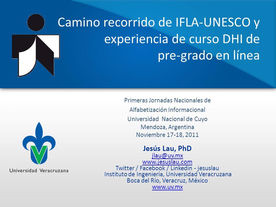 Camino recorrido de IFLA-UNESCO y experiencia de curso DHI de pre-grado en línea Primeras Jornadas Nacionales de Alfabetización Informacional Universi