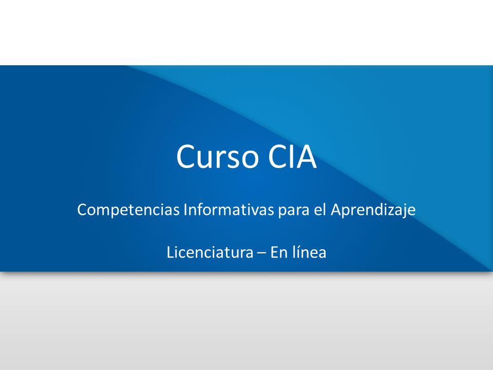 Curso CIA Competencias Informativas para el Aprendizaje Licenciatura – En línea