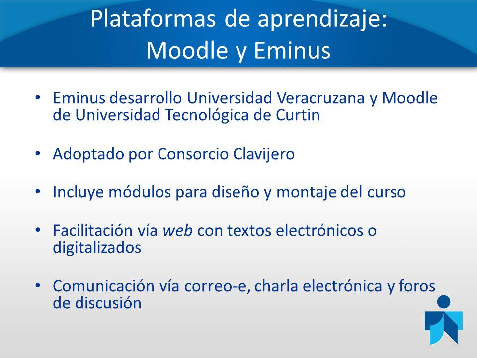 Plataformas de aprendizaje: Moodle y Eminus Eminus desarrollo Universidad Veracruzana y Moodle de Universidad Tecnológica de Curtin Adoptado por Conso