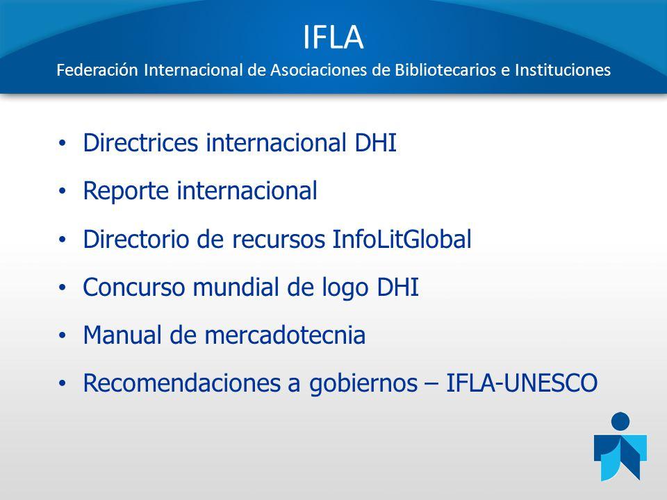 IFLA Federación Internacional de Asociaciones de Bibliotecarios e Instituciones Directrices internacional DHI Reporte internacional Directorio de recu