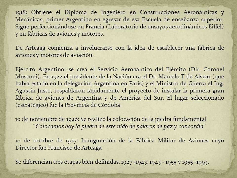 1918: Obtiene el Diploma de Ingeniero en Construcciones Aeronáuticas y Mecánicas, primer Argentino en egresar de esa Escuela de enseñanza superior. Si