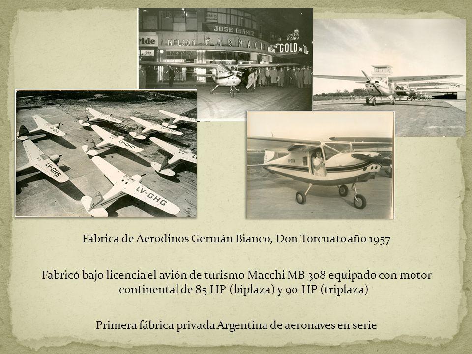 Fábrica de Aerodinos Germán Bianco, Don Torcuato año 1957 Fabricó bajo licencia el avión de turismo Macchi MB 308 equipado con motor continental de 85