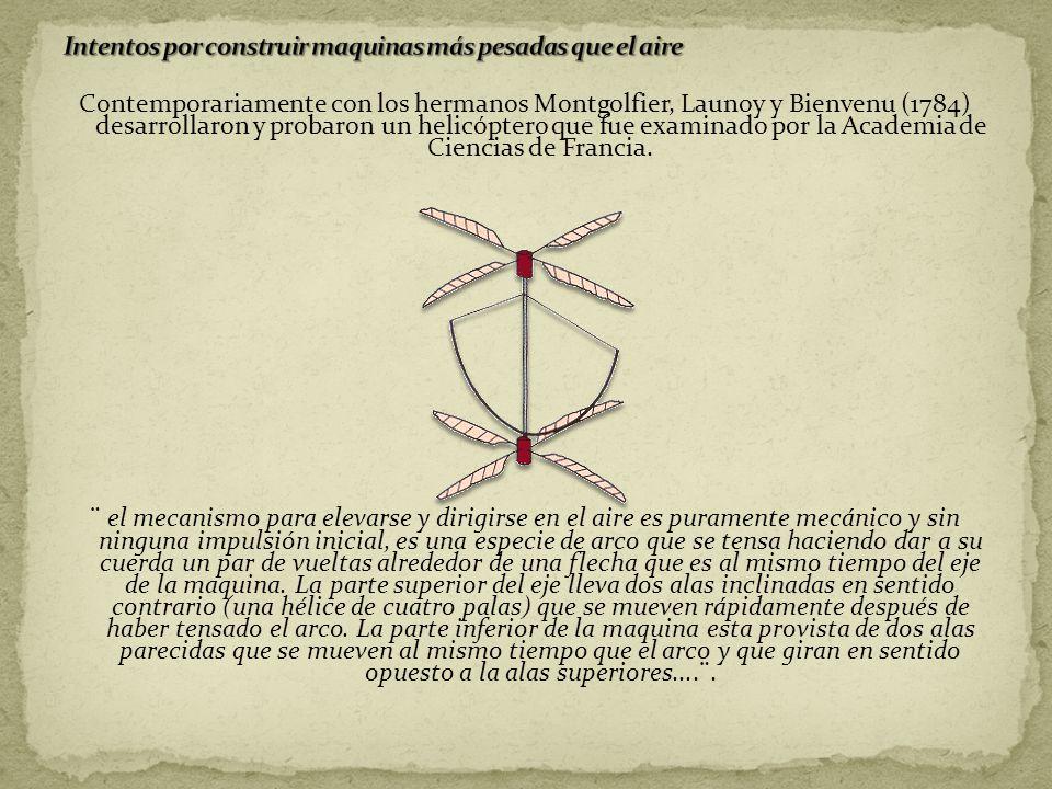 Contemporariamente con los hermanos Montgolfier, Launoy y Bienvenu (1784) desarrollaron y probaron un helicóptero que fue examinado por la Academia de