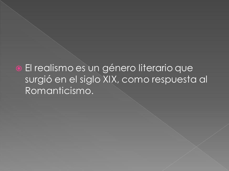 El objetivo del Realismo, es producir un efecto de realidad. Esto quiere decir que…