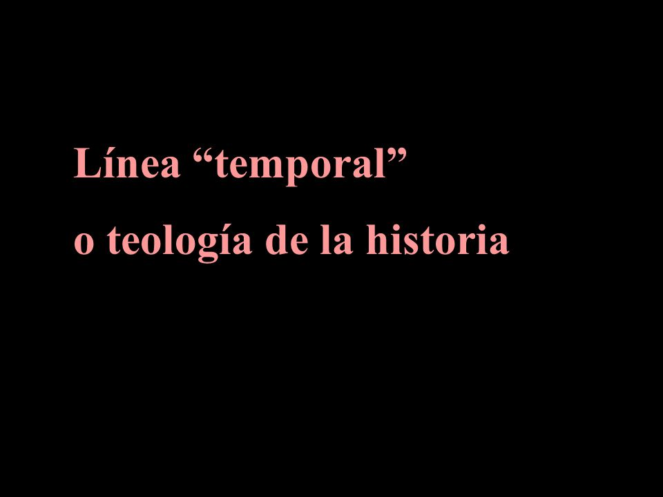 Línea temporal o teología de la historia