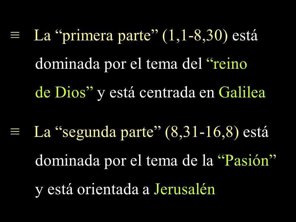 La primera parte (1,1-8,30) está dominada por el tema del reino de Dios y está centrada en Galilea La segunda parte (8,31-16,8) está dominada por el t