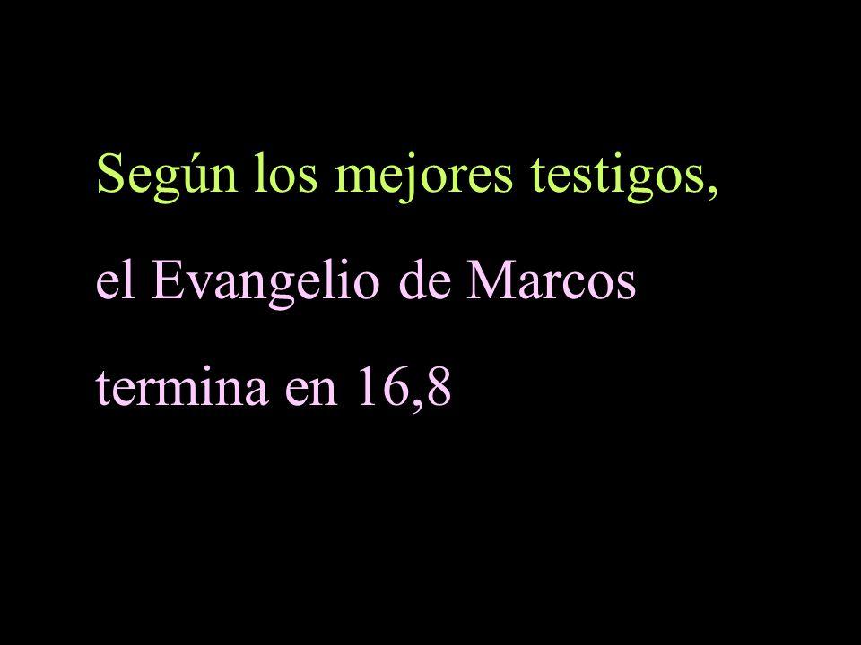 Según los mejores testigos, el Evangelio de Marcos termina en 16,8
