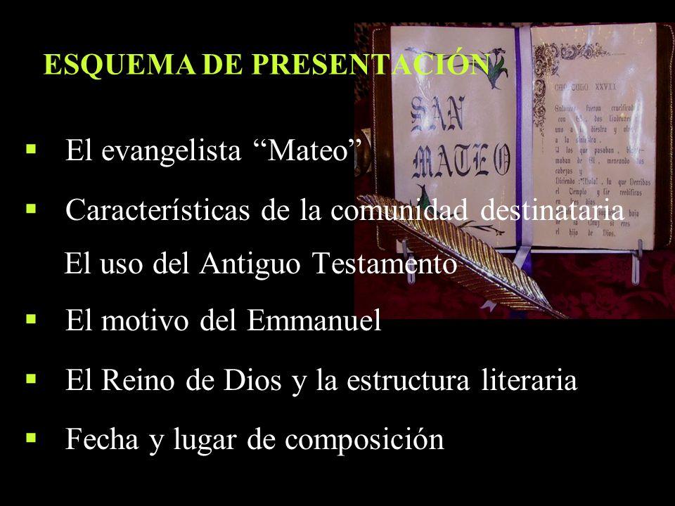 ESQUEMA DE PRESENTACIÓN El evangelista Mateo Características de la comunidad destinataria El uso del Antiguo Testamento El motivo del Emmanuel El Rein