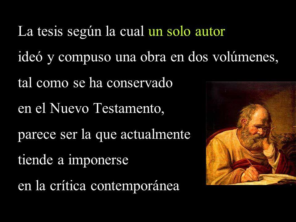 La tesis según la cual un solo autor ideó y compuso una obra en dos volúmenes, tal como se ha conservado en el Nuevo Testamento, parece ser la que act