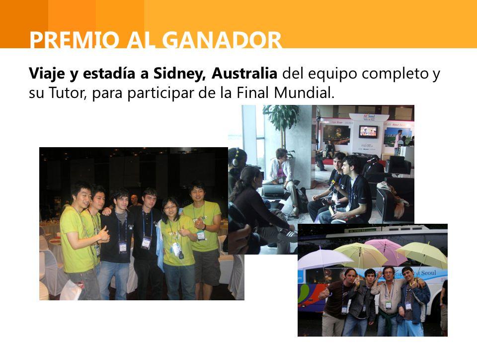 PREMIO AL GANADOR Viaje y estadía a Sidney, Australia del equipo completo y su Tutor, para participar de la Final Mundial.