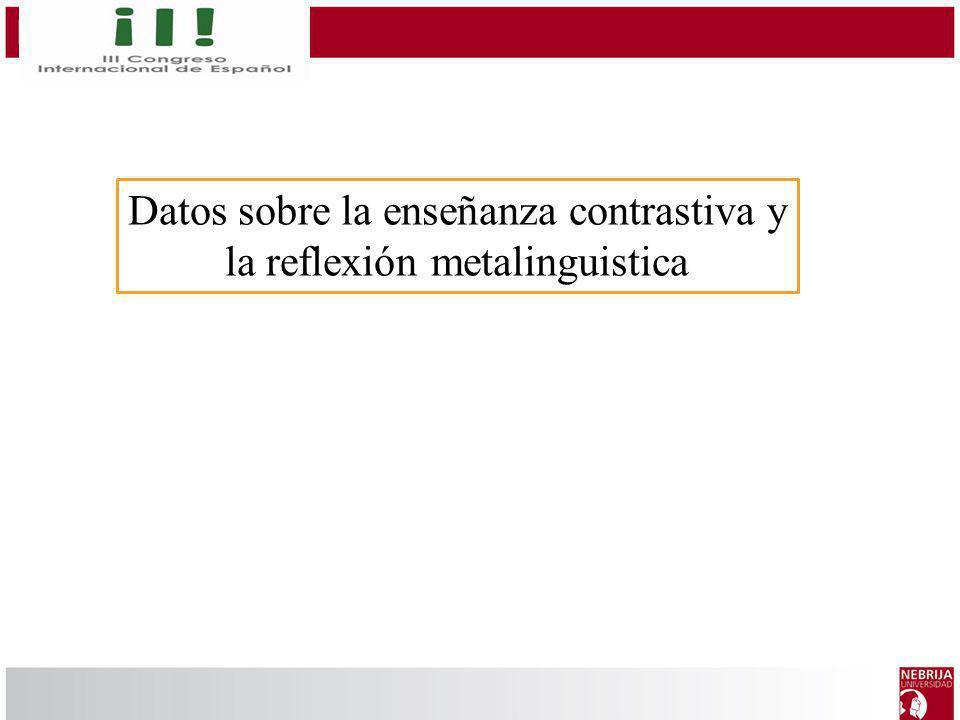 Datos sobre la enseñanza contrastiva y la reflexión metalinguistica