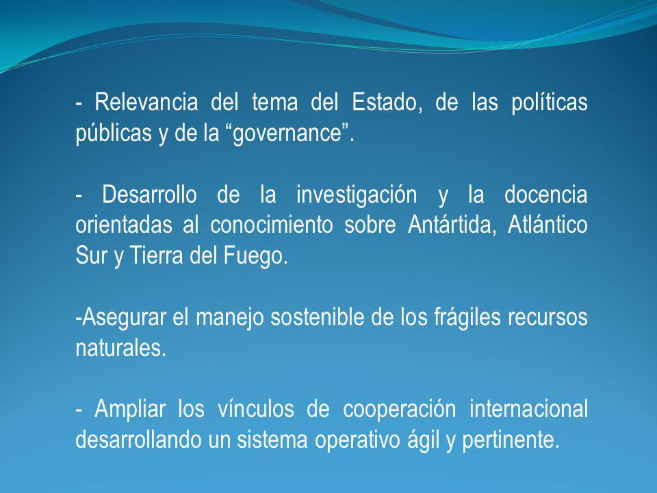 - Relevancia del tema del Estado, de las políticas públicas y de la governance.