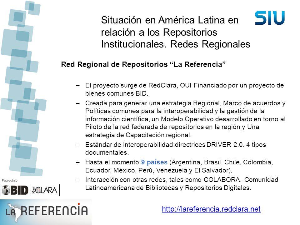 Situación en América Latina en relación a los Repositorios Institucionales. Redes Regionales Red Regional de Repositorios La Referencia –El proyecto s