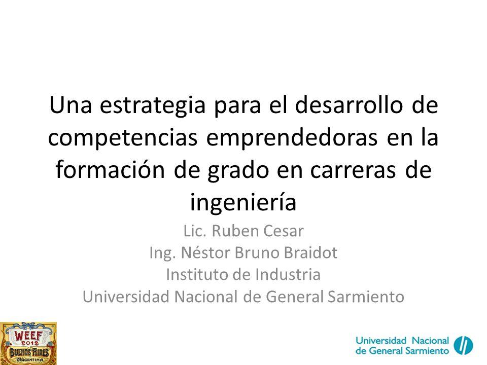 Una estrategia para el desarrollo de competencias emprendedoras en la formación de grado en carreras de ingeniería Lic.