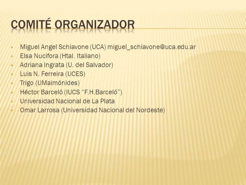 Miguel Angel Schiavone (UCA) miguel_schiavone@uca.edu.ar Elsa Nucifora (Htal. Italiano) Adriana Ingrata (U. del Salvador) Luis N. Ferreira (UCES) Trig