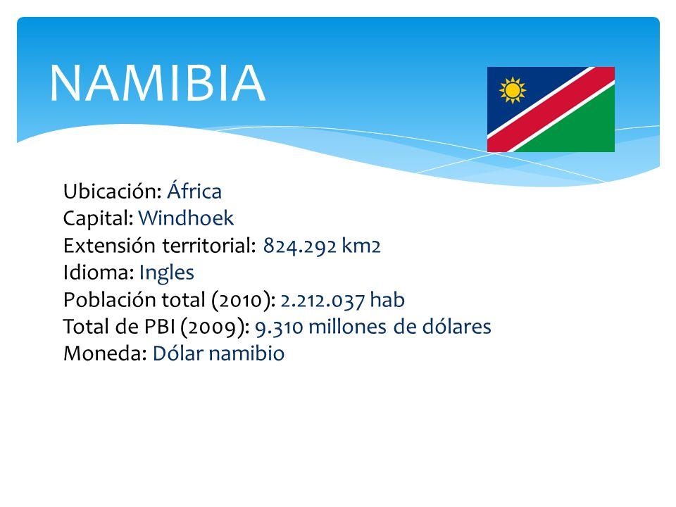 NAMIBIA Ubicación: África Capital: Windhoek Extensión territorial: 824.292 km2 Idioma: Ingles Población total (2010): 2.212.037 hab Total de PBI (2009): 9.310 millones de dólares Moneda: Dólar namibio
