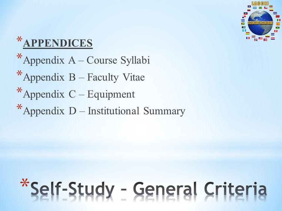 * APPENDICES * Appendix A – Course Syllabi * Appendix B – Faculty Vitae * Appendix C – Equipment * Appendix D – Institutional Summary