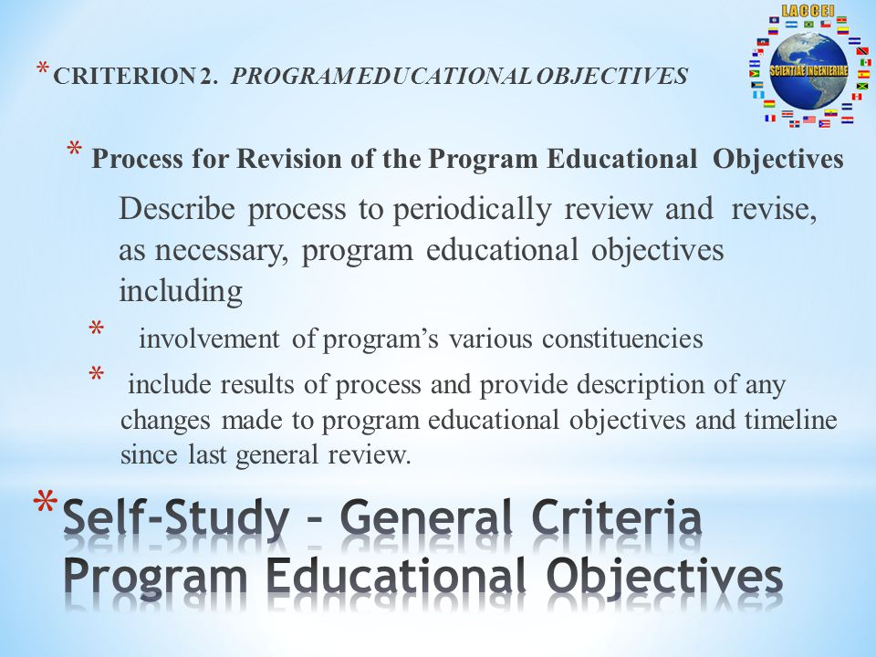 * CRITERION 2. PROGRAM EDUCATIONAL OBJECTIVES * Process for Revision of the Program Educational Objectives Describe process to periodically review and