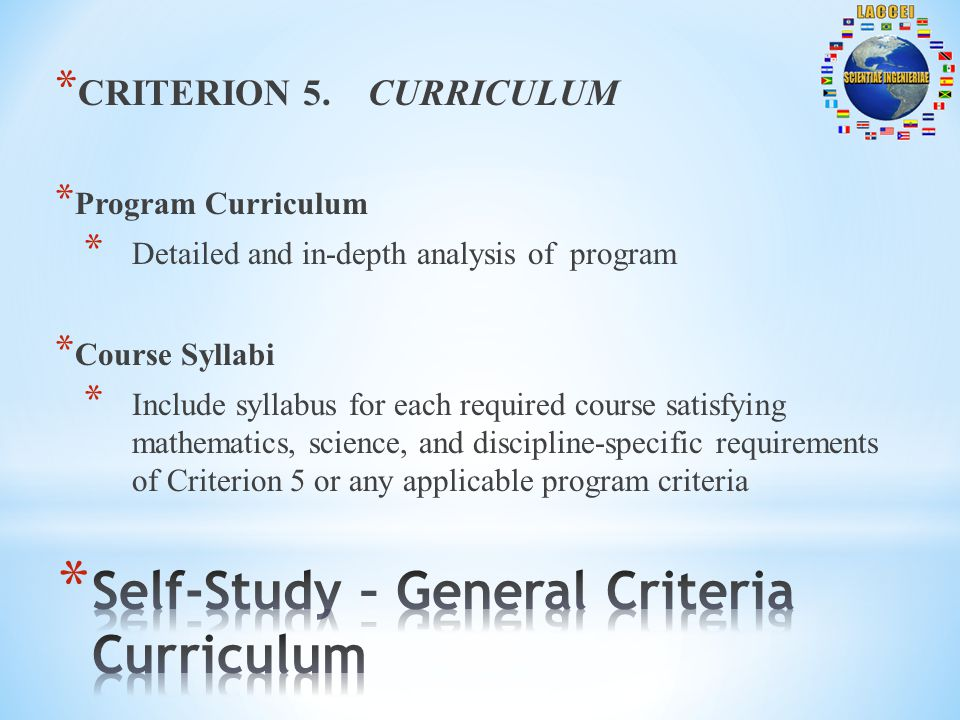 * CRITERION 5. CURRICULUM * Program Curriculum * Detailed and in-depth analysis of program * Course Syllabi * Include syllabus for each required cours