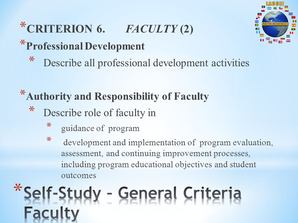 * CRITERION 6. FACULTY (2) * Professional Development * Describe all professional development activities * Authority and Responsibility of Faculty * D