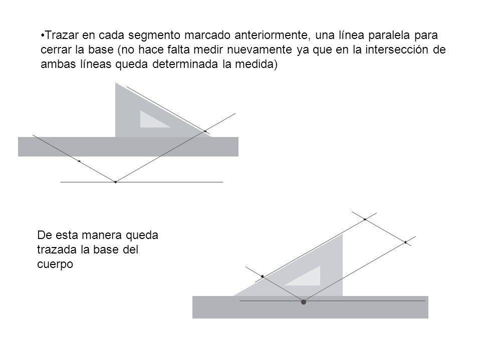 Trazar en cada segmento marcado anteriormente, una línea paralela para cerrar la base (no hace falta medir nuevamente ya que en la intersección de ambas líneas queda determinada la medida) De esta manera queda trazada la base del cuerpo