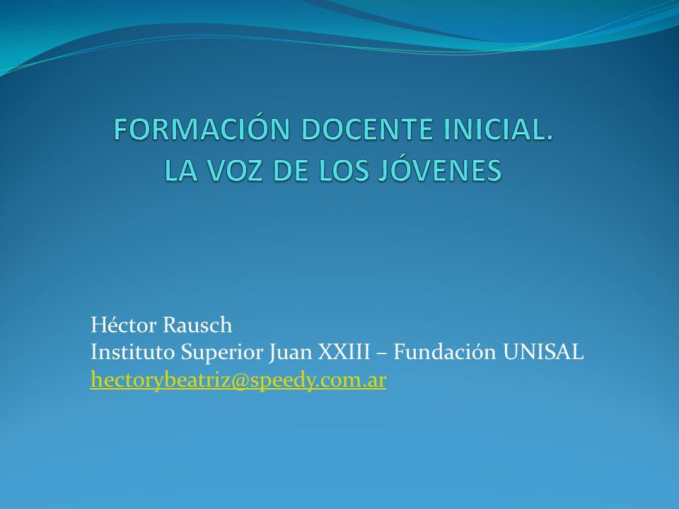 Héctor Rausch Instituto Superior Juan XXIII – Fundación UNISAL hectorybeatriz@speedy.com.ar hectorybeatriz@speedy.com.ar