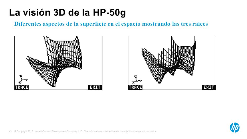 © Copyright 2012 Hewlett-Packard Development Company, L.P. The information contained herein is subject to change without notice. 42 La visión 3D de la
