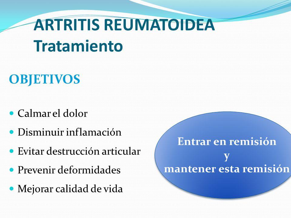 ARTRITIS REUMATOIDEA Tratamiento OBJETIVOS Calmar el dolor Disminuir inflamación Evitar destrucción articular Prevenir deformidades Mejorar calidad de