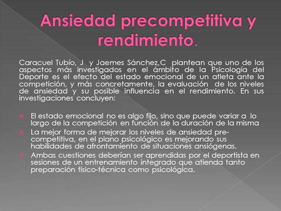Caracuel Tubío, J y Jaemes Sánchez,C plantean que uno de los aspectos más investigados en el ámbito de la Psicología del Deporte es el efecto del esta