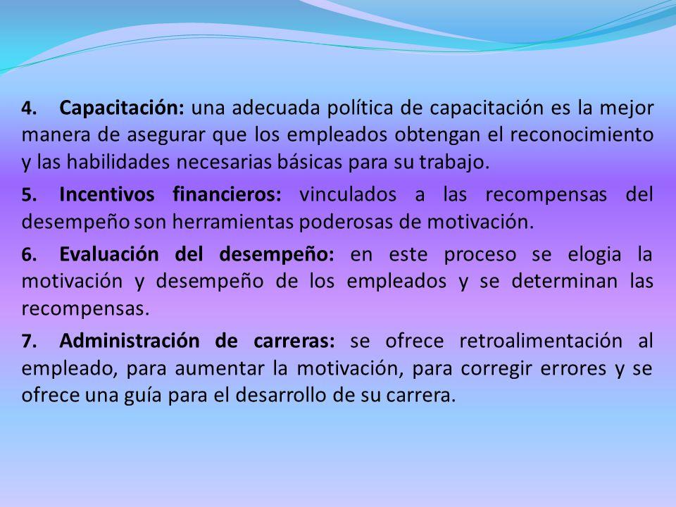 4. Capacitación: una adecuada política de capacitación es la mejor manera de asegurar que los empleados obtengan el reconocimiento y las habilidades n