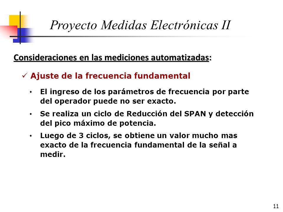 11 Consideraciones en las mediciones automatizadas: Proyecto Medidas Electrónicas II El ingreso de los parámetros de frecuencia por parte del operador