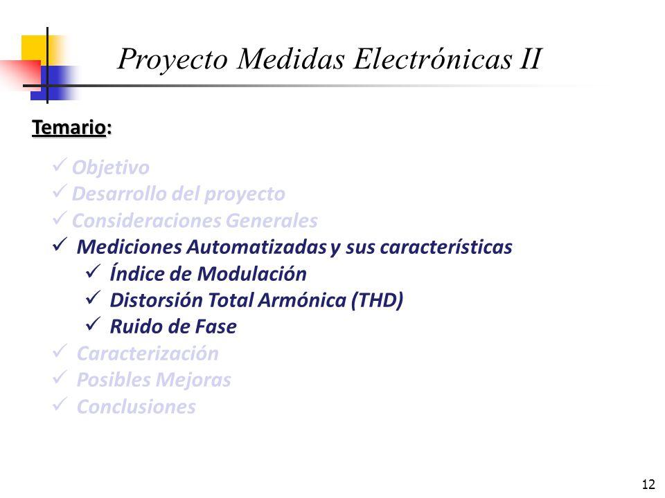 12 Temario: Objetivo Desarrollo del proyecto Consideraciones Generales Mediciones Automatizadas y sus características Índice de Modulación Distorsión
