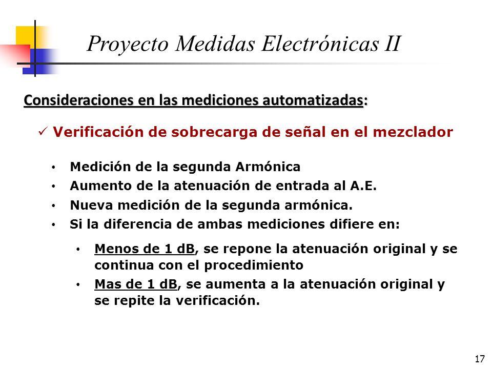 17 Consideraciones en las mediciones automatizadas: Proyecto Medidas Electrónicas II Medición de la segunda Armónica Aumento de la atenuación de entra