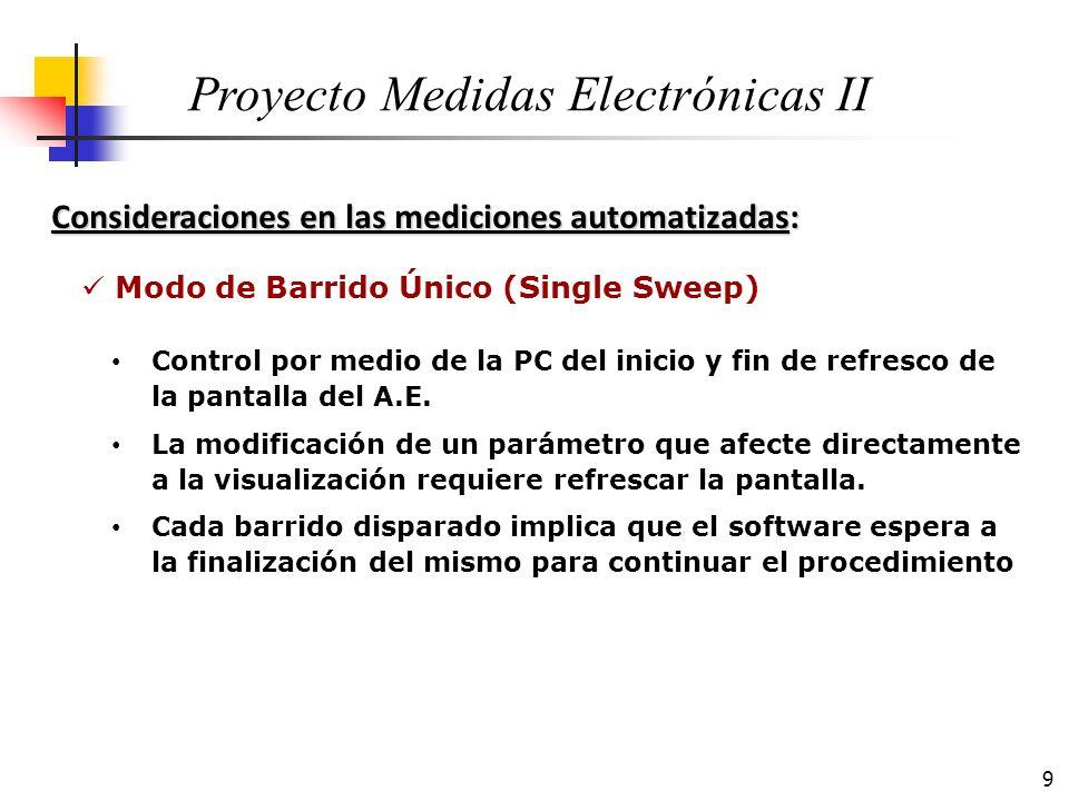 9 Consideraciones en las mediciones automatizadas: Proyecto Medidas Electrónicas II Modo de Barrido Único (Single Sweep) Control por medio de la PC de